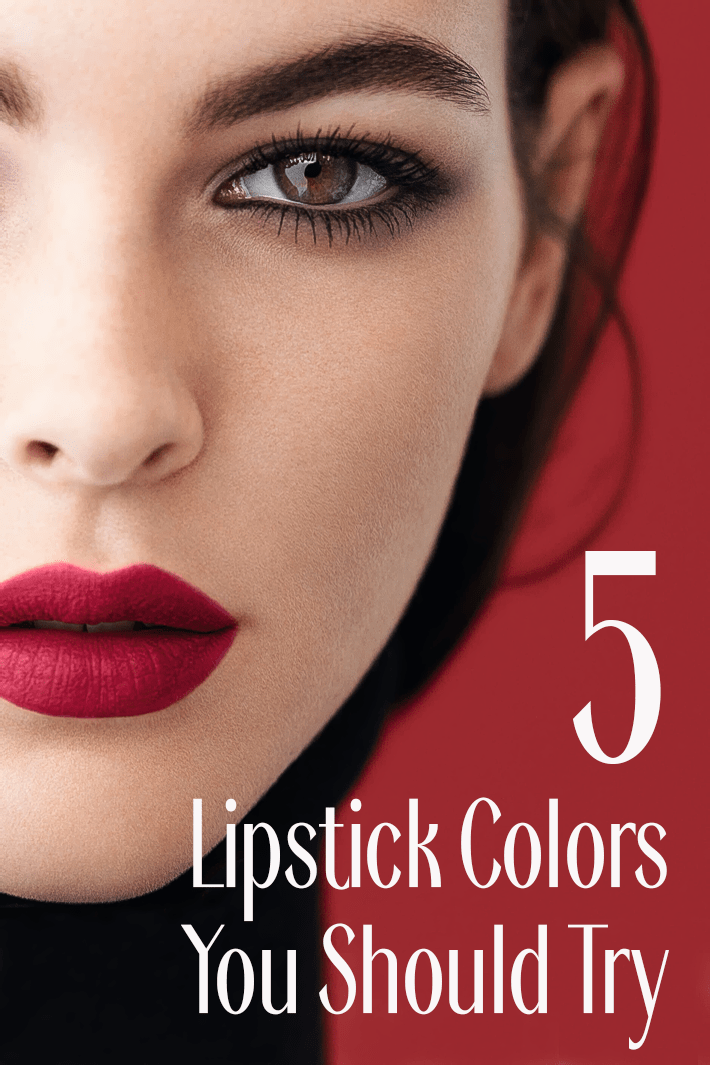 5 Lipstick Colors You Should Try