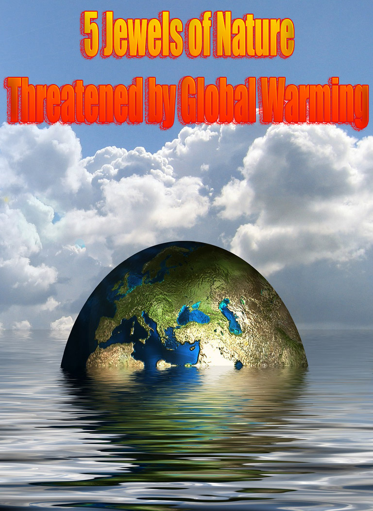 5 Jewels of Nature Threatened by Global Warming
