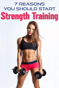 7 Reasons You Should Start Strength Training: