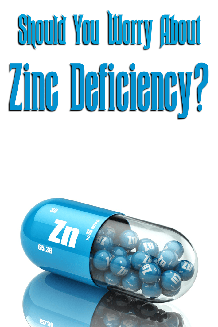 Should You Worry About A Zinc Deficiency?