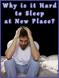 Why is it Hard to Sleep at New Place