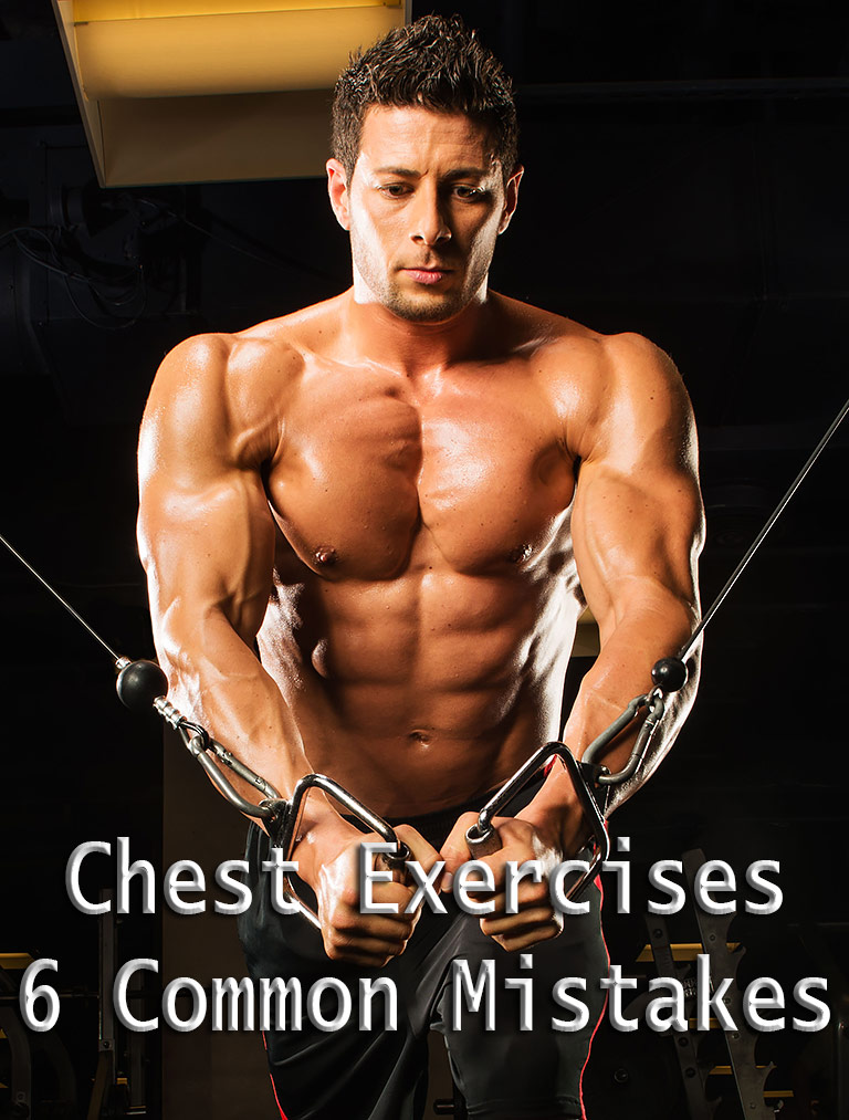 Chest Exercises – 6 Common Mistakes