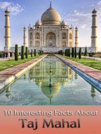 10 Interesting Facts About Taj Mahal