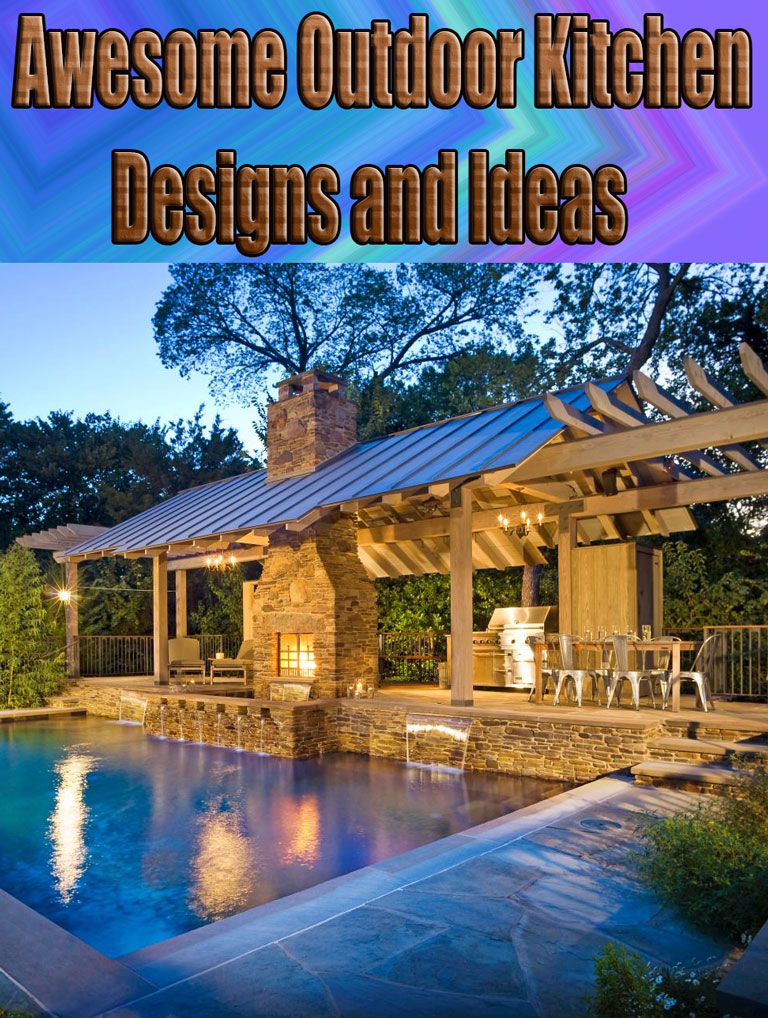 Awesome Outdoor Kitchen Designs and Ideas