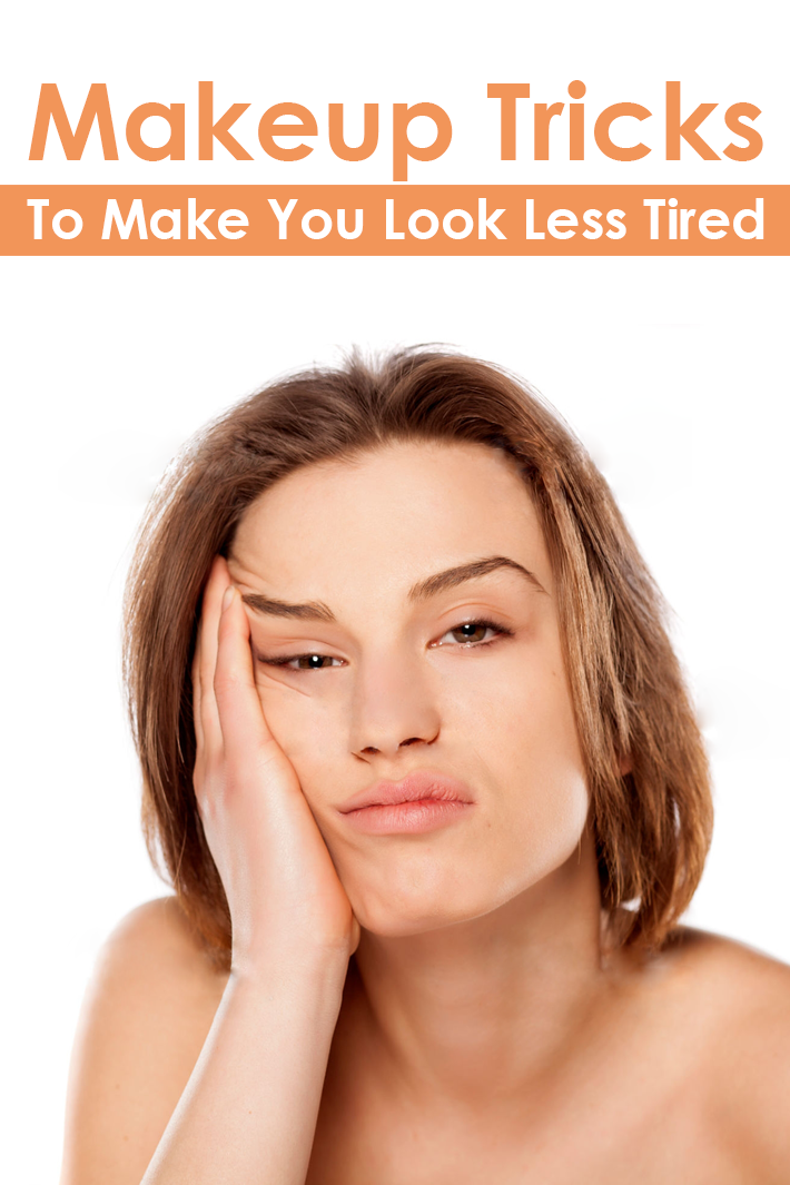 Makeup Tricks To Make You Look Less Tired