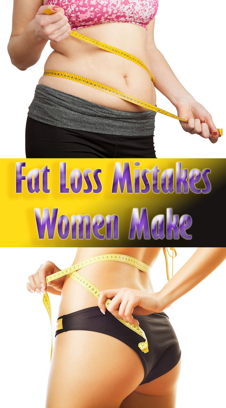 Fat Loss Mistakes Women Make