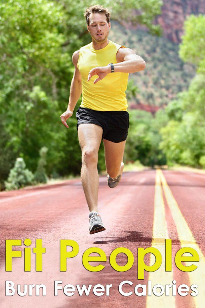 Fit People Burn Fewer Calories?