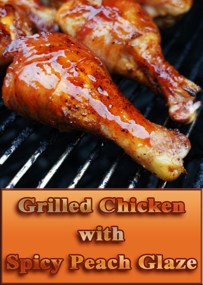 Grilled Chicken with Spicy Peach Glaze