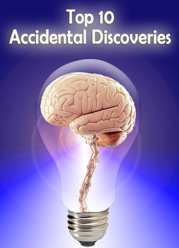 Top 10 Accidental Discoveries