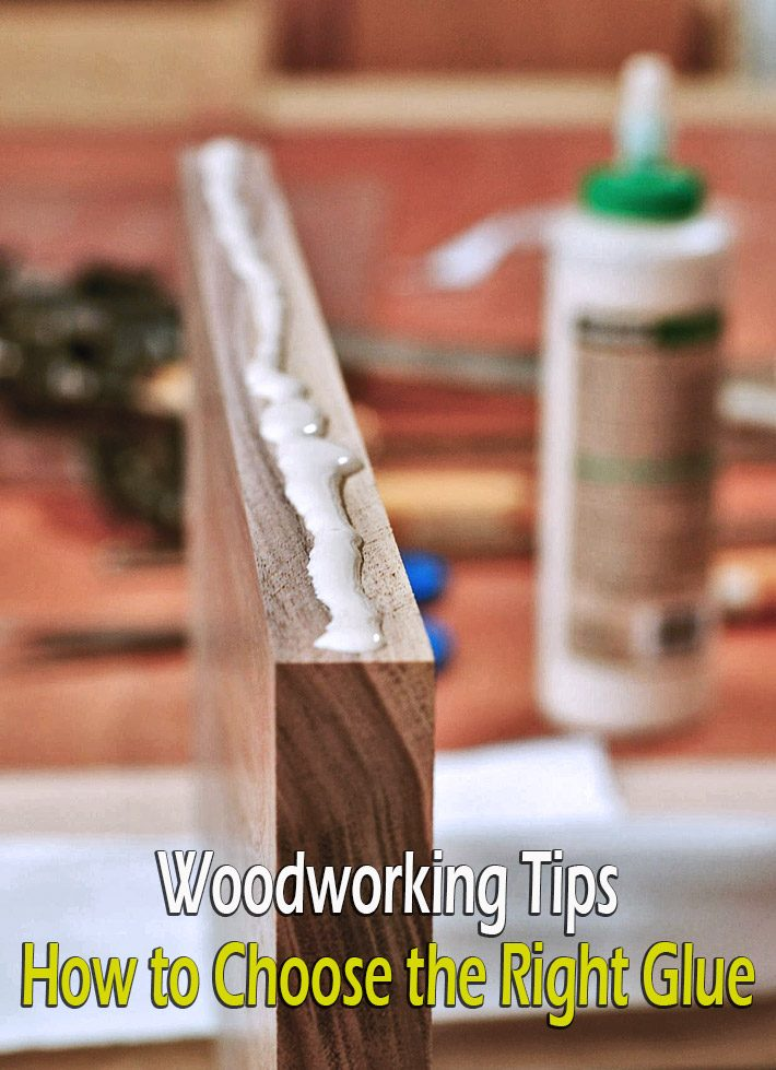 Woodworking – How to Choose the Right Glue