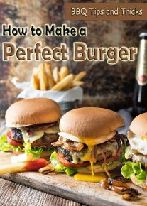 BBQ Tips and Tricks - How to Make a Perfect Burger!