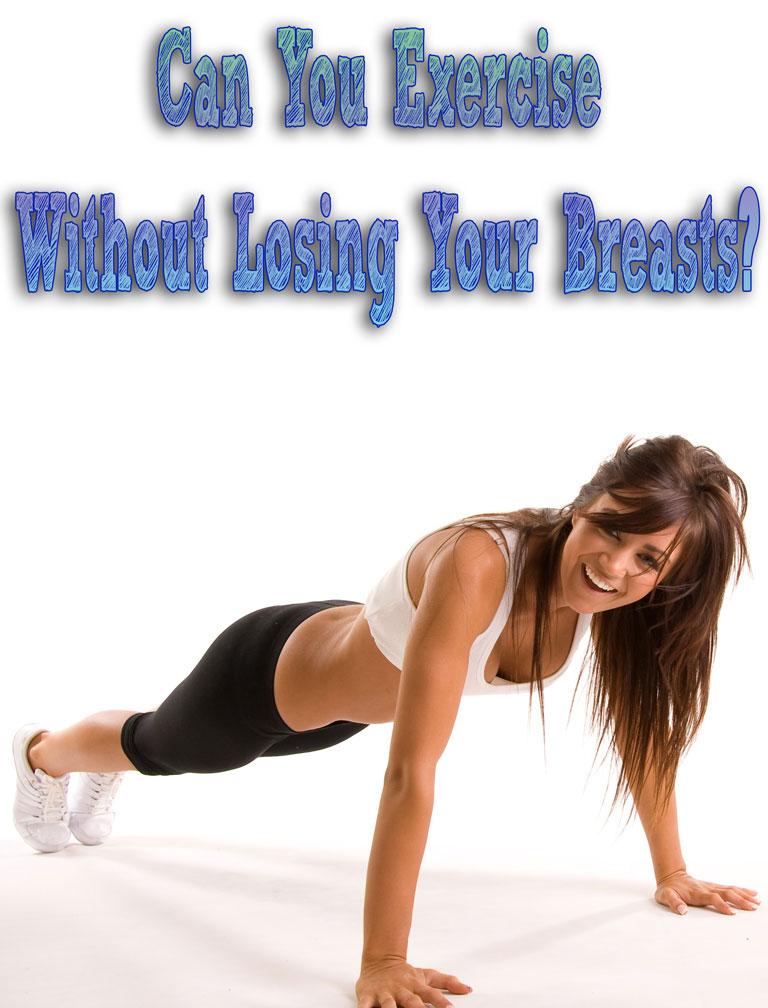 Can You Exercise Without Losing Your Breasts