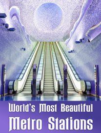 World's Most Beautiful Metro Stations