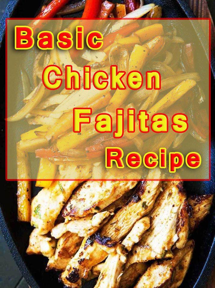 Basic Chicken Fajitas Recipe