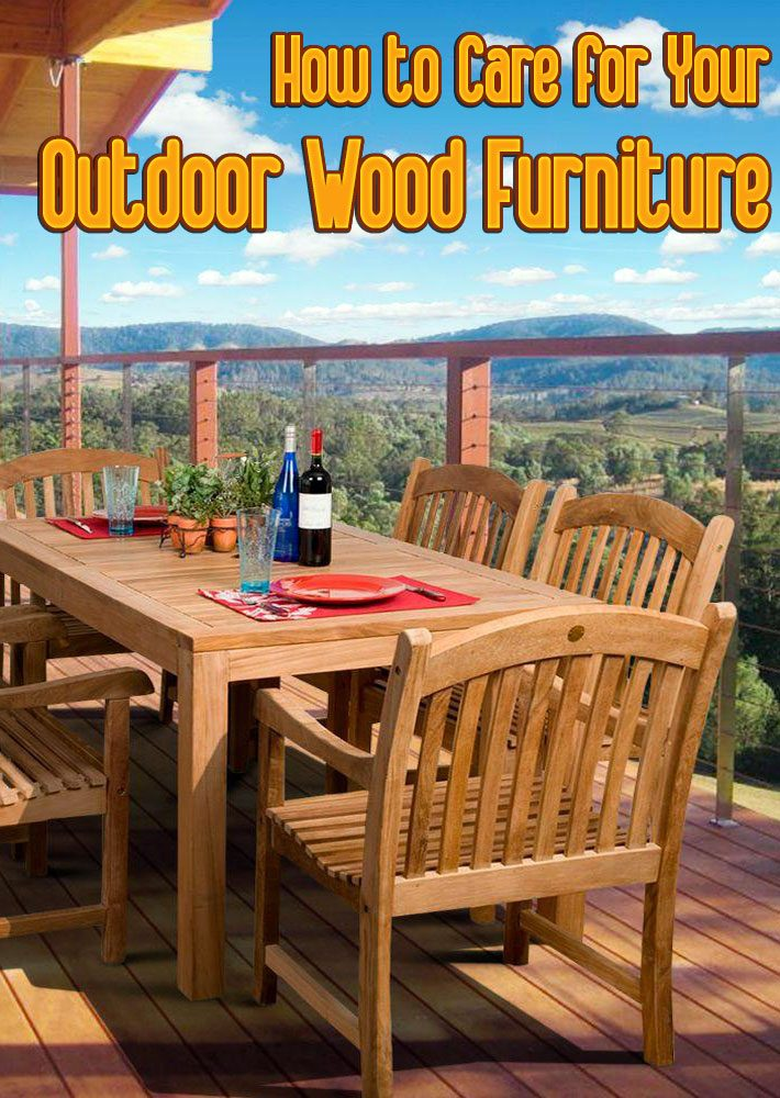 How to Care for Your Outdoor Wood Furniture