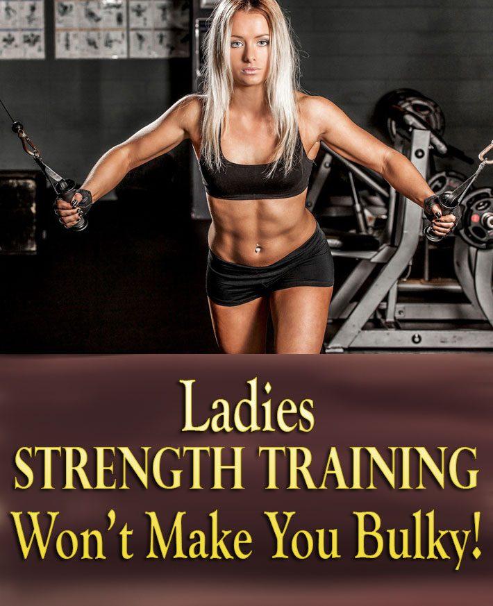 Ladies, Strength Training Won't Make You Bulky