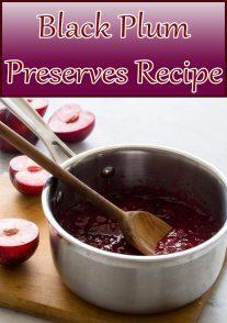 Black Plum Preserves Recipe
