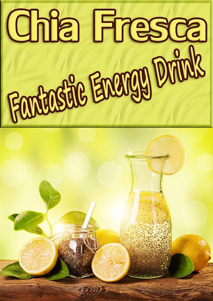 Chia Fresca: Fantastic Energy Drink