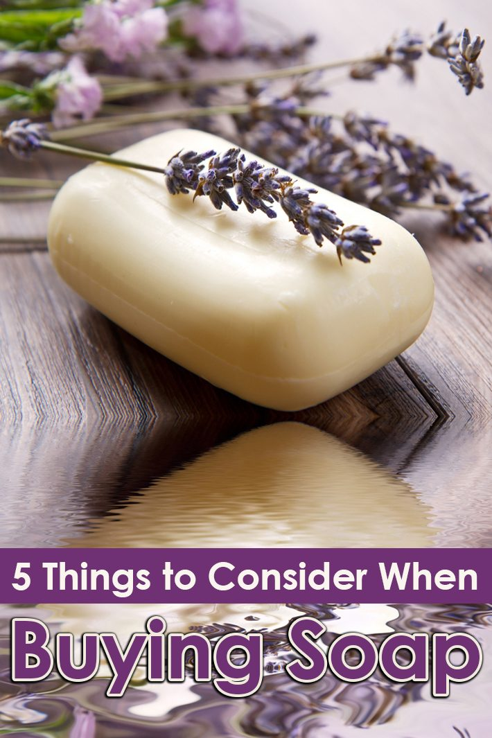 5 Things to Consider When Buying Soap