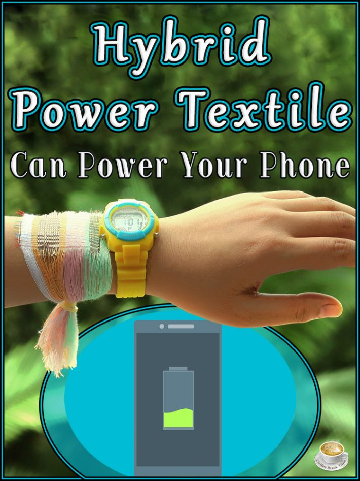 Charge Your Phone With Hybrid Power Textile