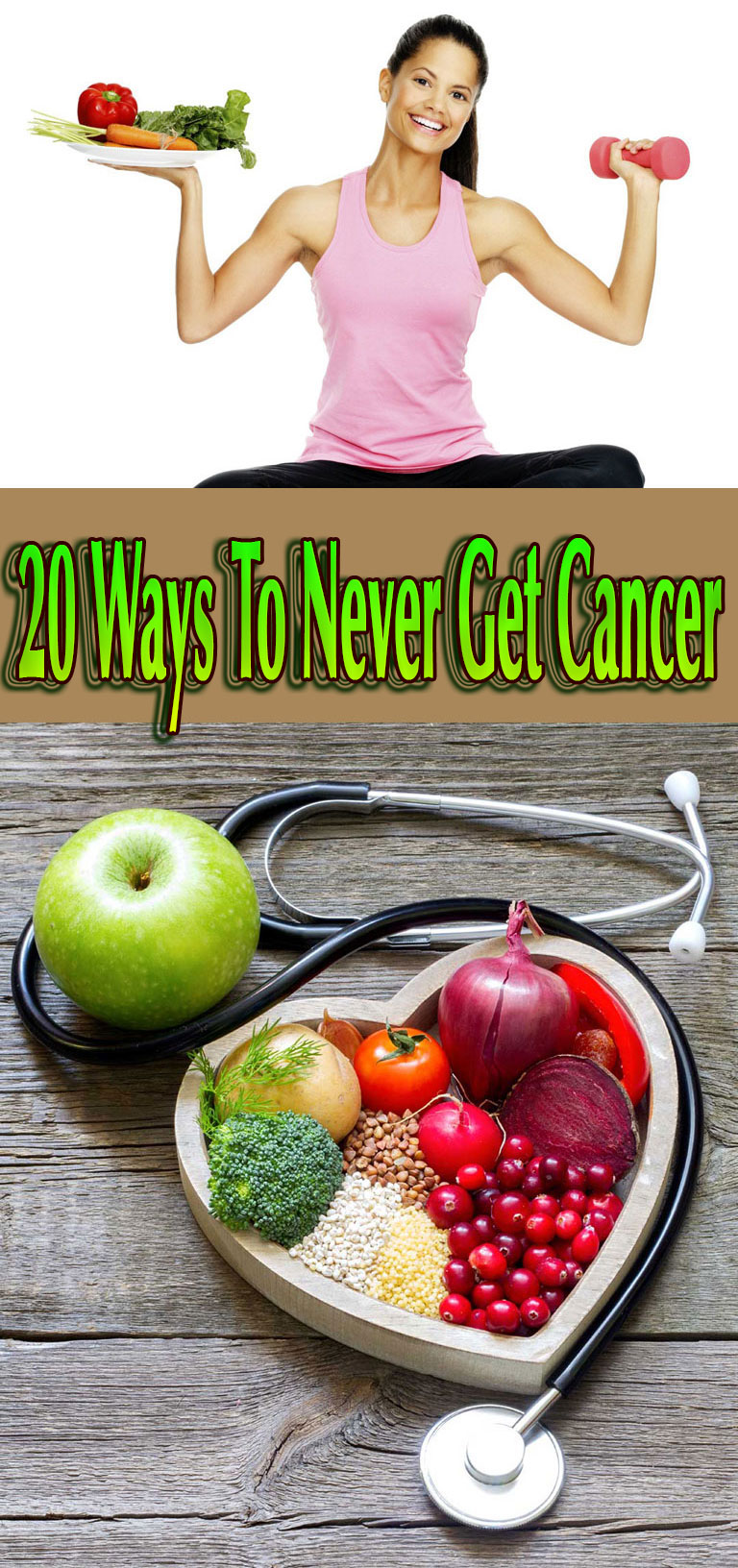 20 Ways To Never Get Cancer