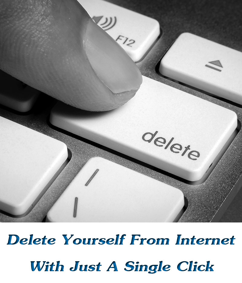 Delete Yourself From Internet With Just A Single Click