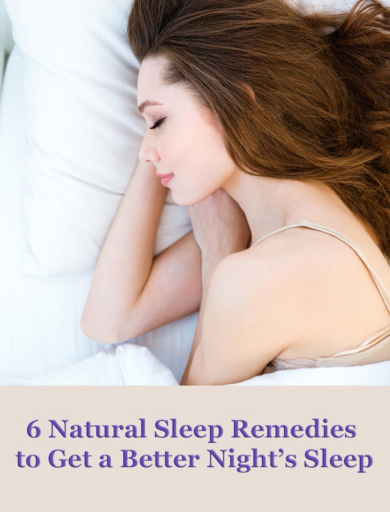 6 Natural Sleep Remedies to Get a Better Night's Sleep