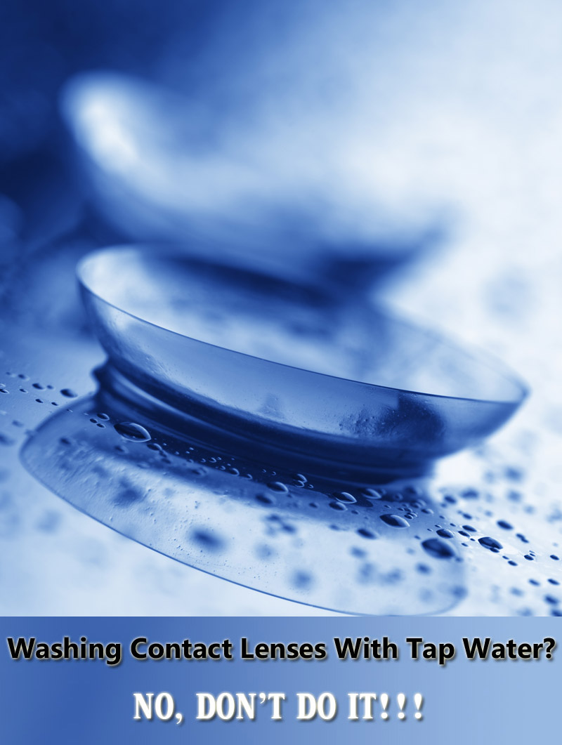 Never Wash Your Contact Lenses With Tap Water