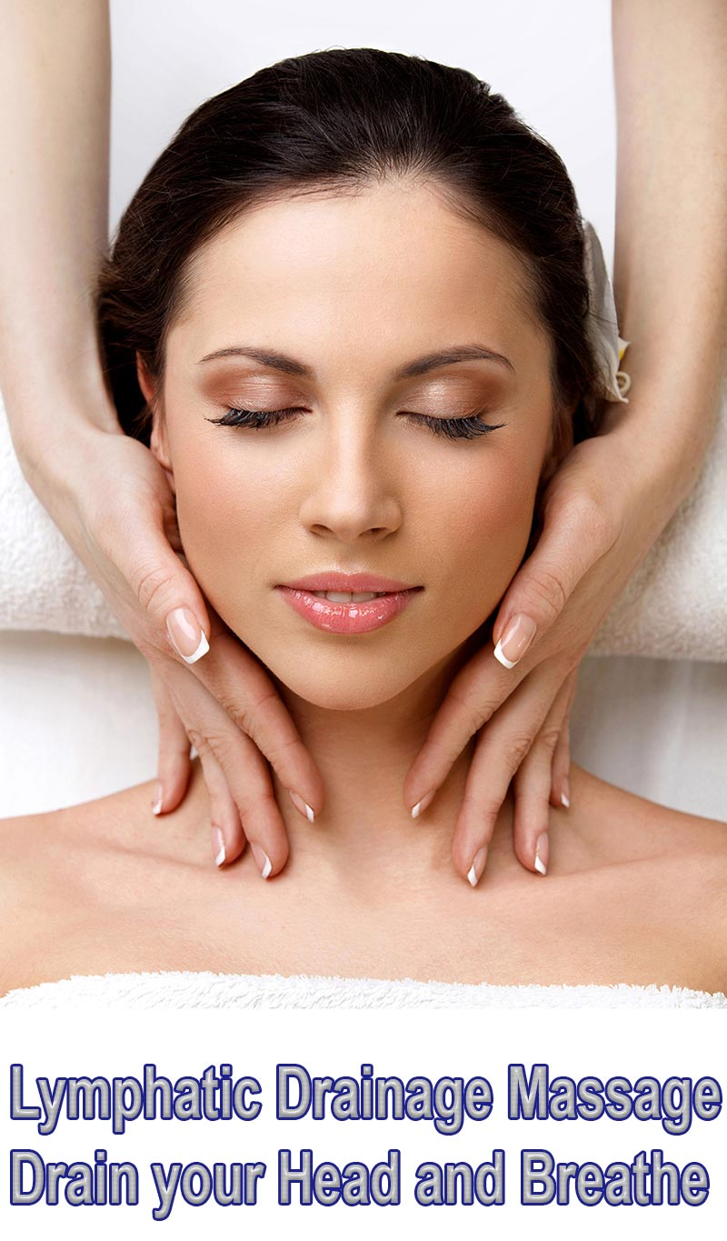 Lymphatic Drainage Massage – Drain your Head and Breathe