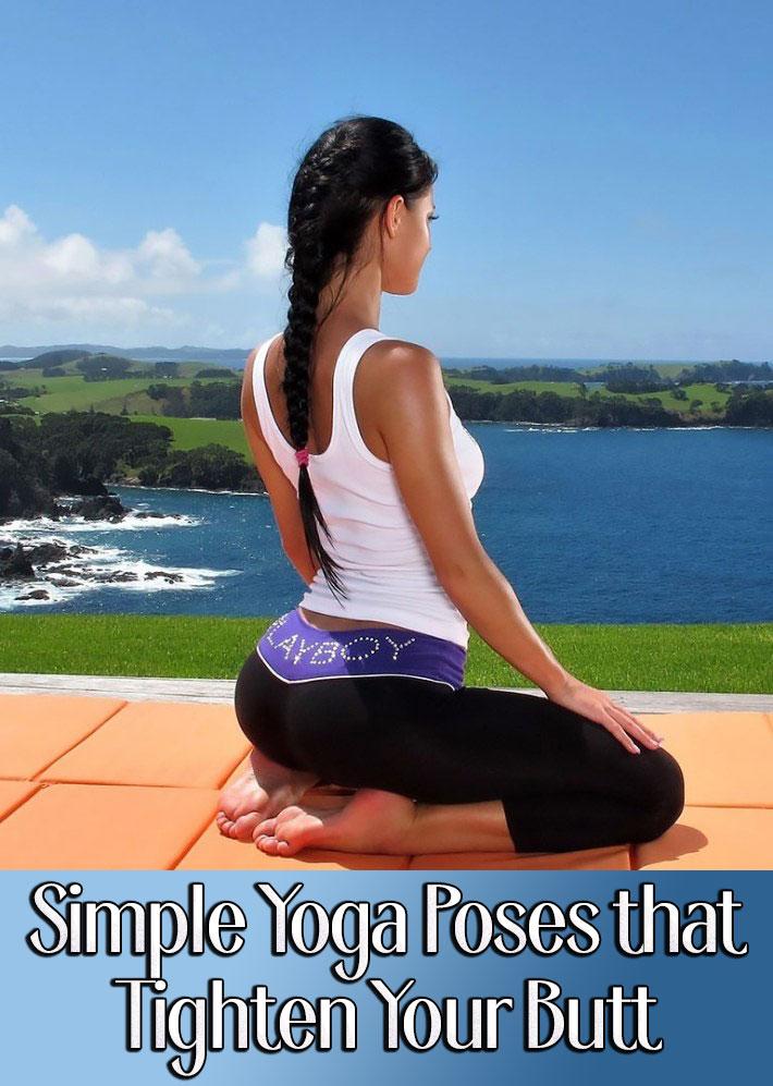 8 Simple Yoga Poses that Tighten Your Butt - Quiet Corner