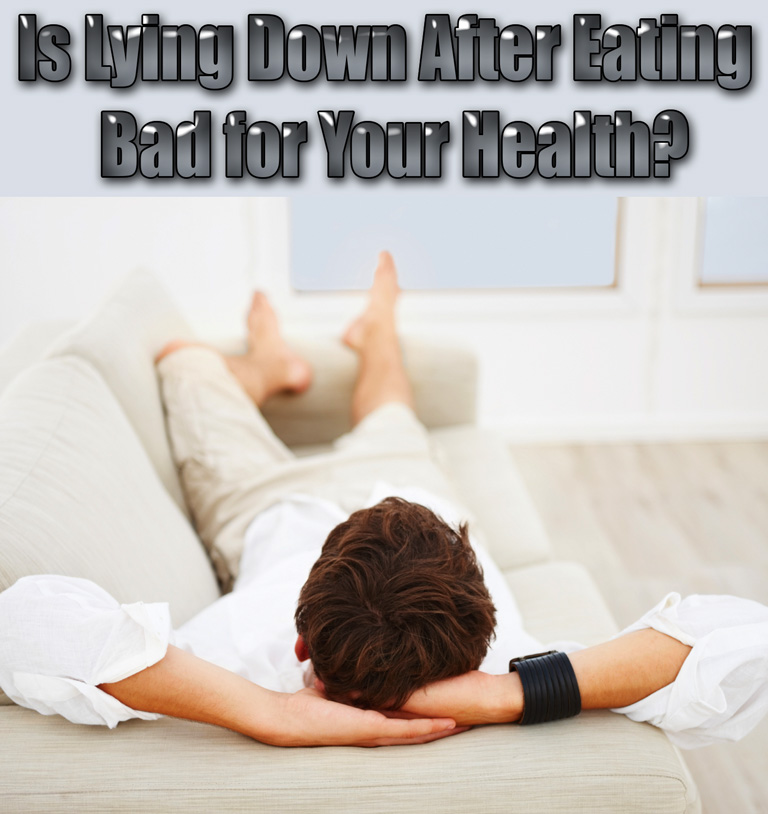 Is Lying Down After Eating Bad for Your Health?