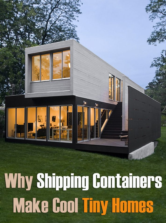 Why Shipping Containers Make Cool Tiny Homes