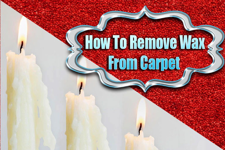 How To Remove Wax From Carpet Quiet Corner