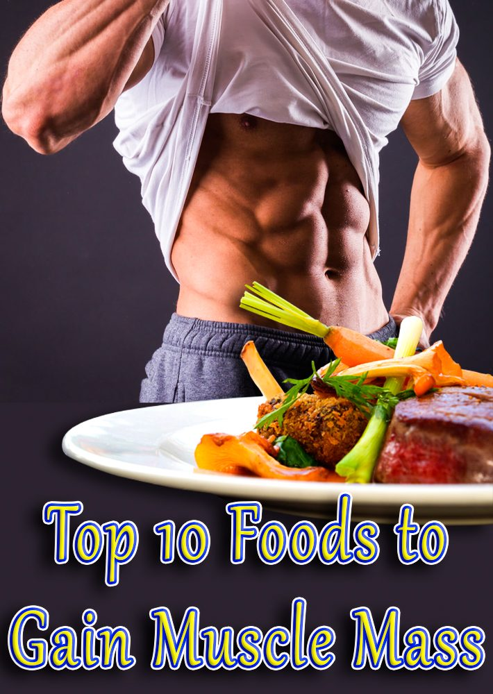 Top 10 Foods to Gain Muscle Mass