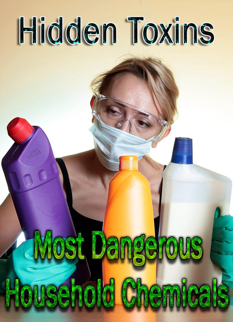 Hidden Toxins: Most Dangerous Household Chemicals