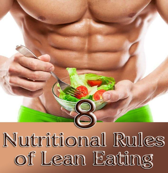 8 Nutritional Rules of Lean Eating