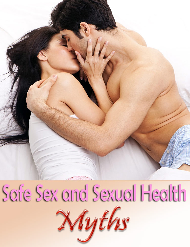 Top 10 Myths About Safe Sex and Sexual Health