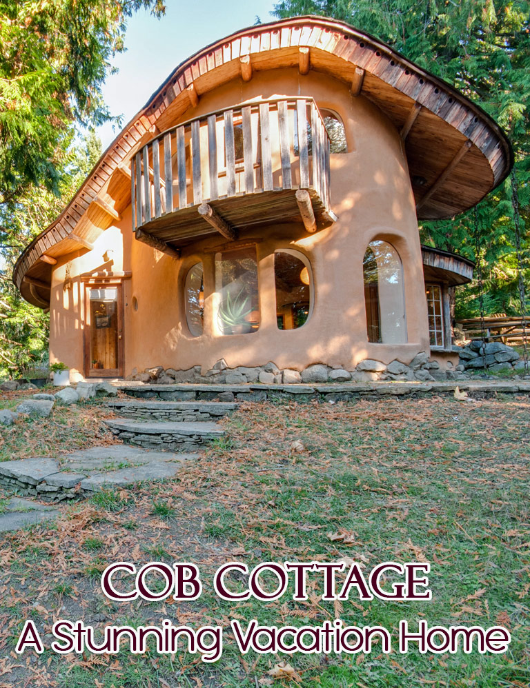 Cob Cottage – A Stunning Vacation Home