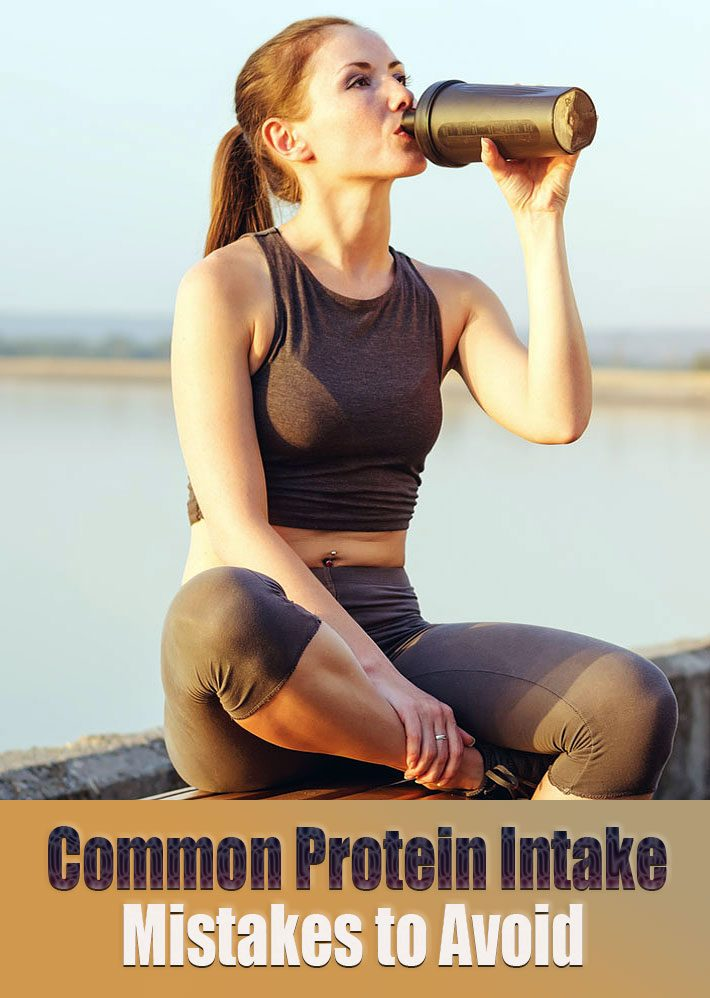 Common Protein Intake Mistakes to Avoid