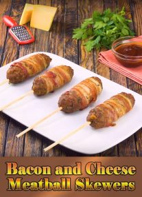 Bacon and Cheese Meatball Skewers