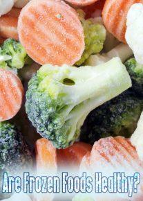 Are Frozen Foods Healthy?