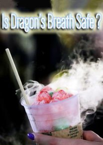 Is Dragon's Breath Safe?